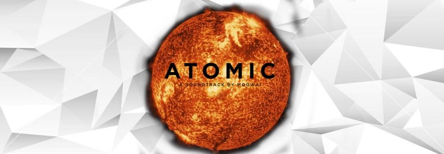 Mogwai, Vinyl Orchids, Atomic